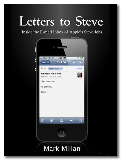 - Letters to Steve_ Inside the E-mail Inbox of Apple_s Steve Jobs